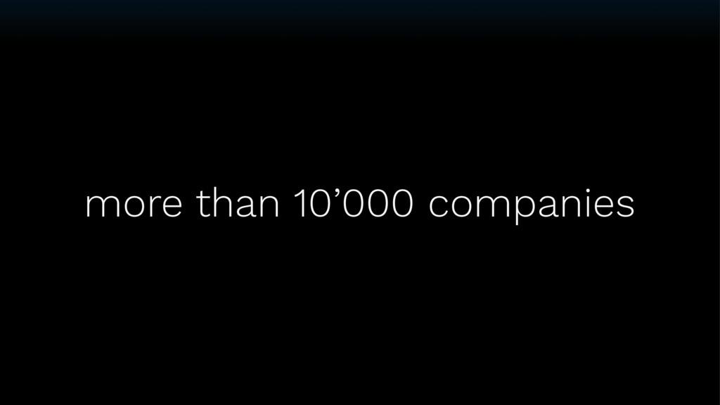 more than 10'000 companies