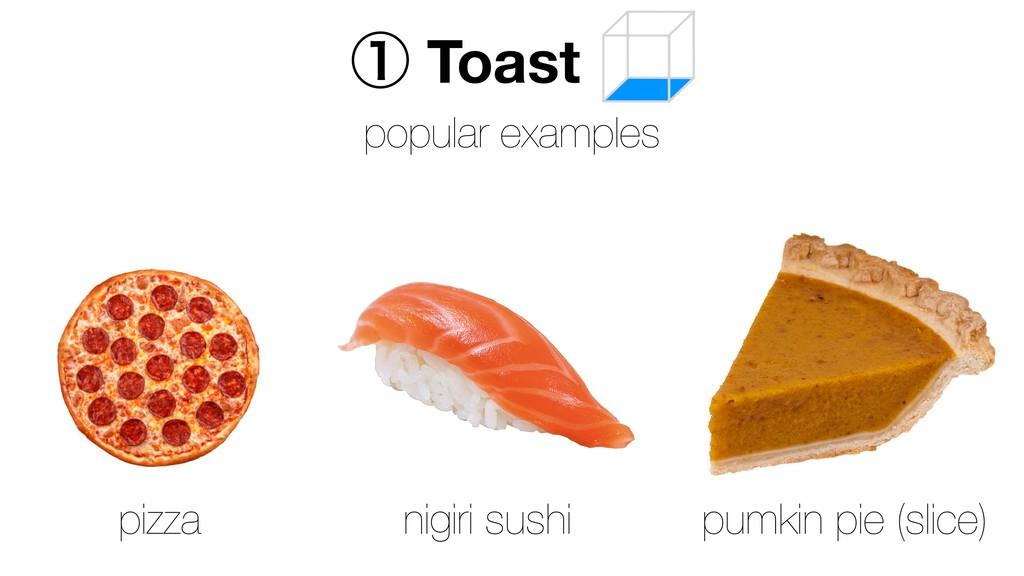 ᶃ Toast popular examples pizza nigiri sushi pum...