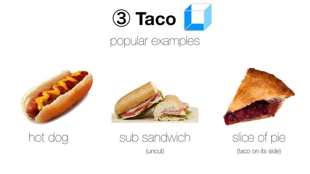 ᶅ Taco popular examples hot dog sub sandwich (u...