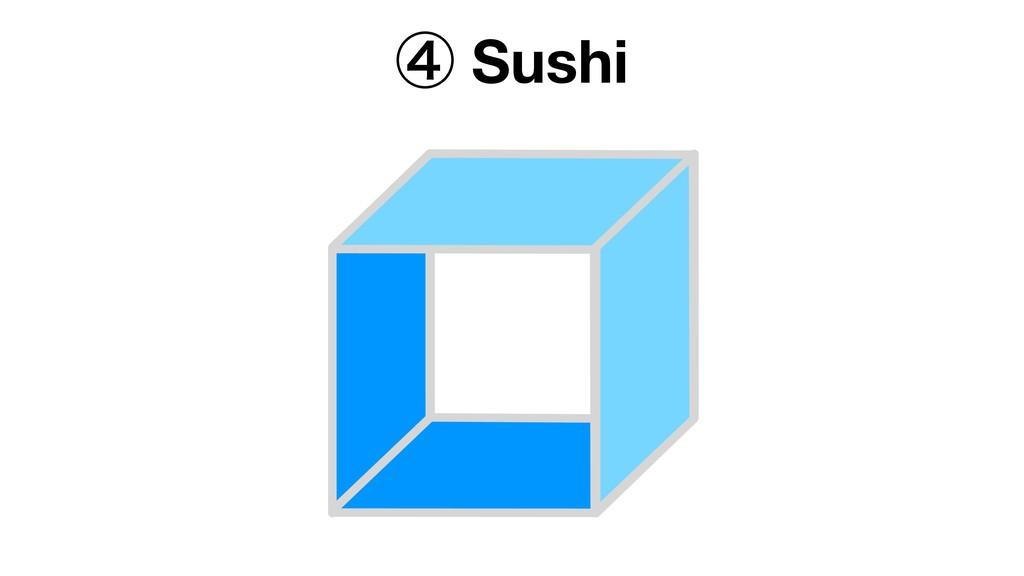 ᶆ Sushi