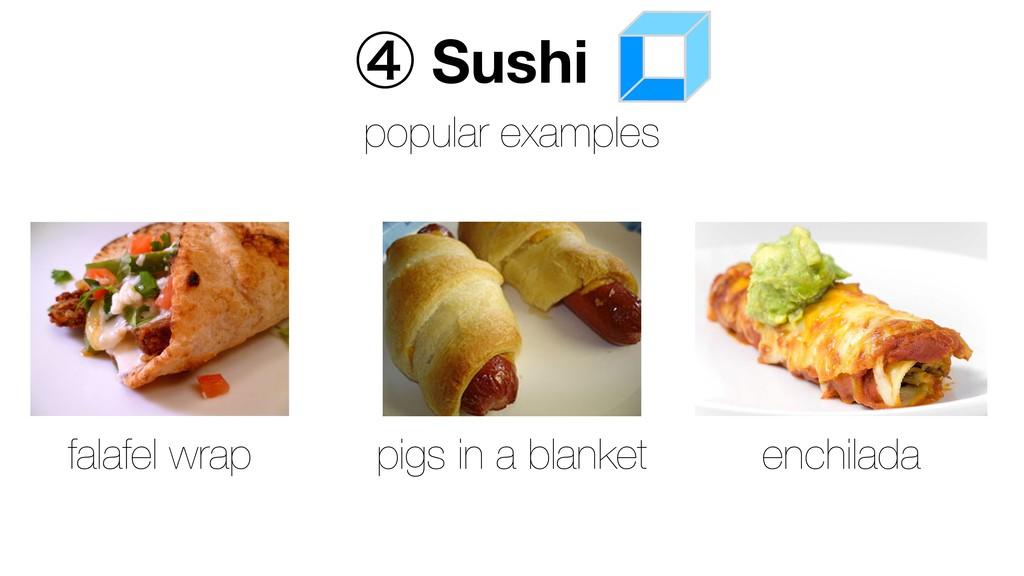 ᶆ Sushi popular examples falafel wrap enchilada...