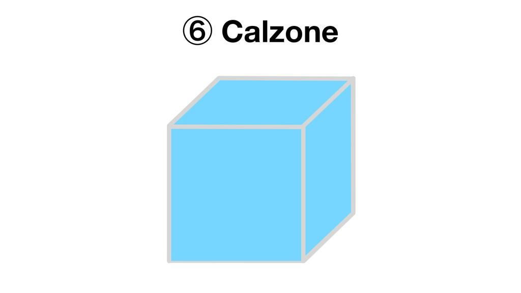 ᶈ Calzone