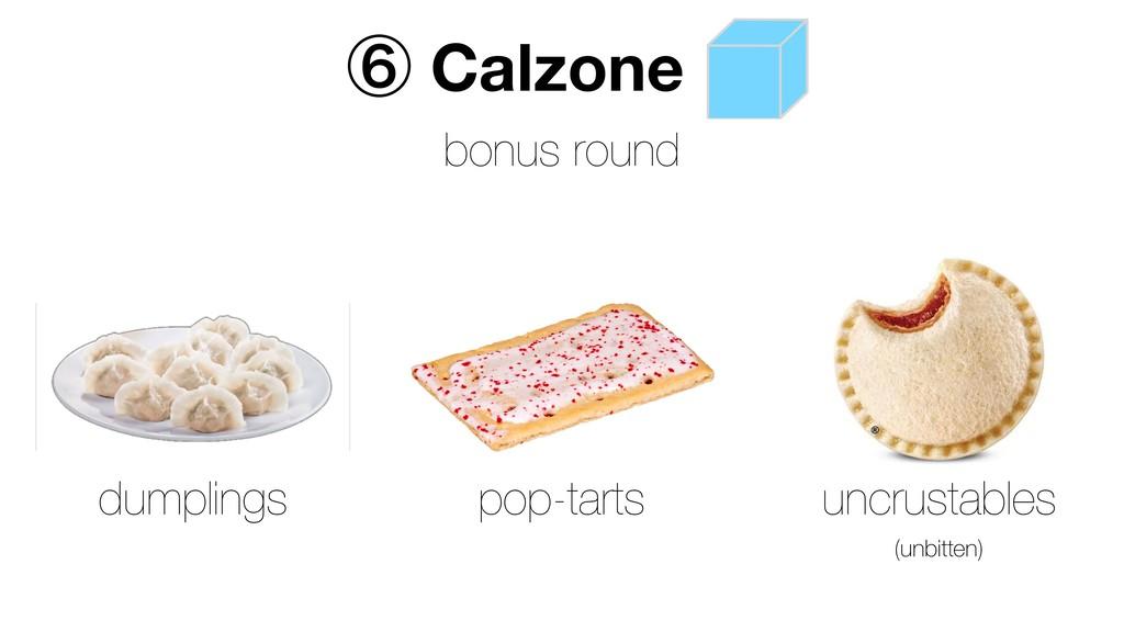 dumplings pop-tarts uncrustables (unbitten) ᶈ C...