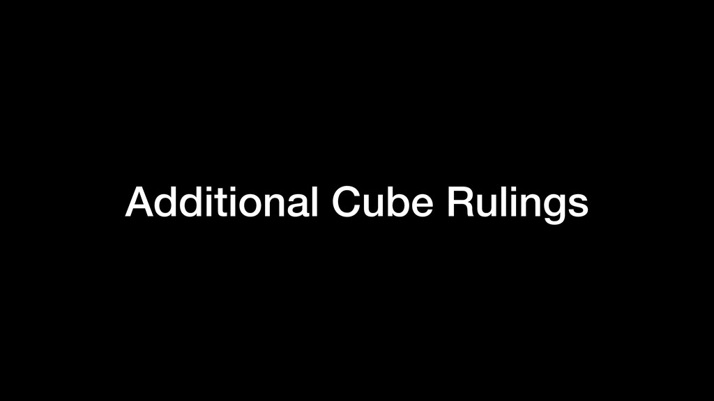 Additional Cube Rulings