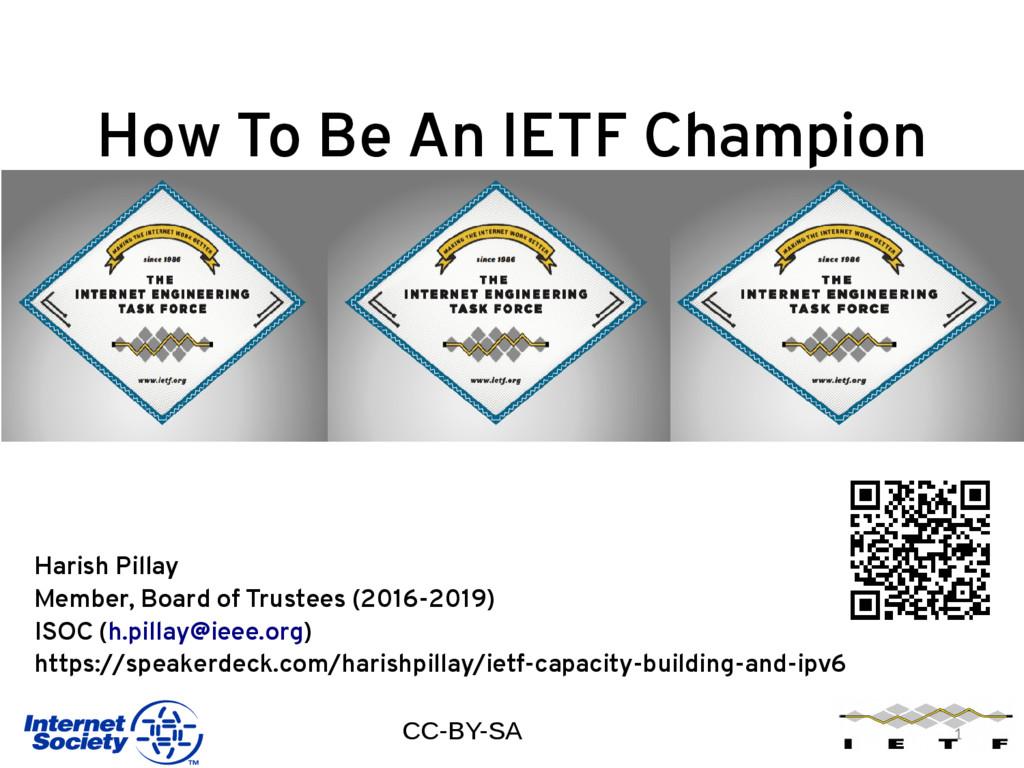 How To Be An IETF Champion 1 Harish Pillay Memb...