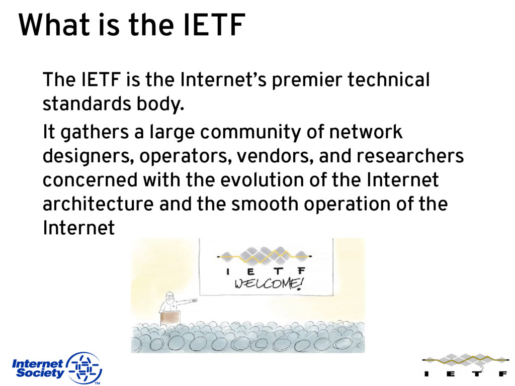 What is the IETF The IETF is the Internet's pre...