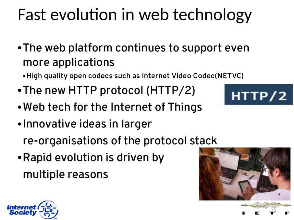 Fast evolution in web technology •The web platf...