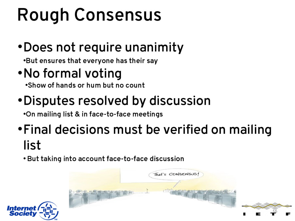 Rough Consensus •Does not require unanimity •Bu...
