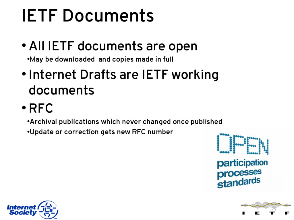 IETF Documents • All IETF documents are open •M...