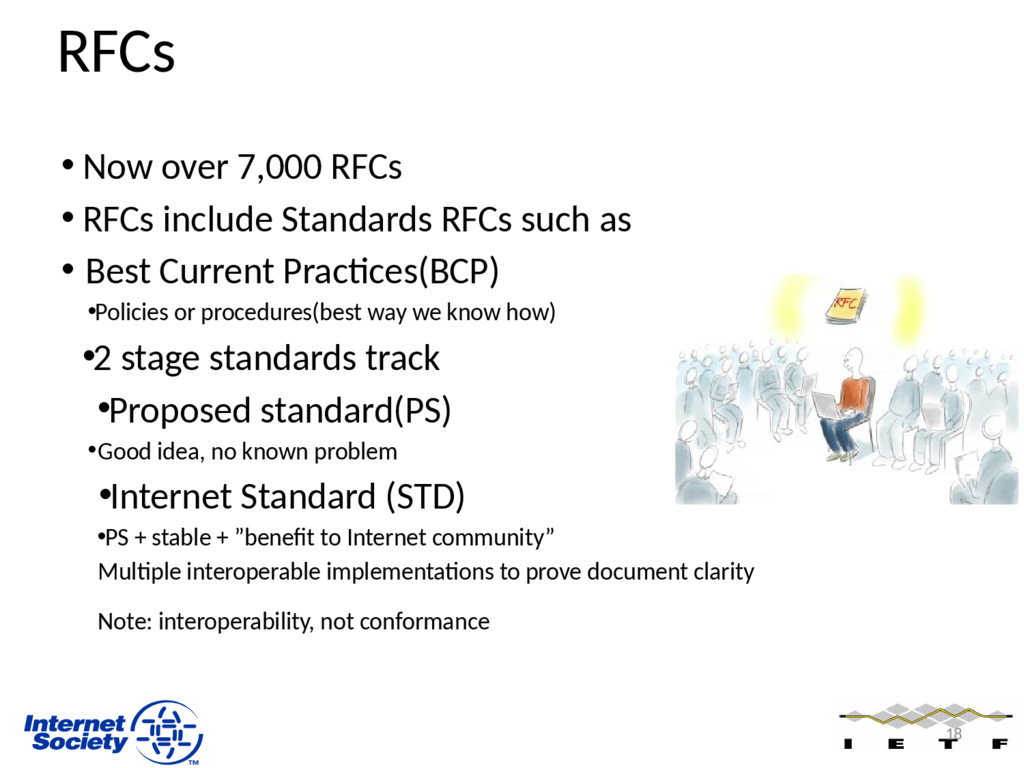 RFCs • Now over 7,000 RFCs • RFCs include Stand...