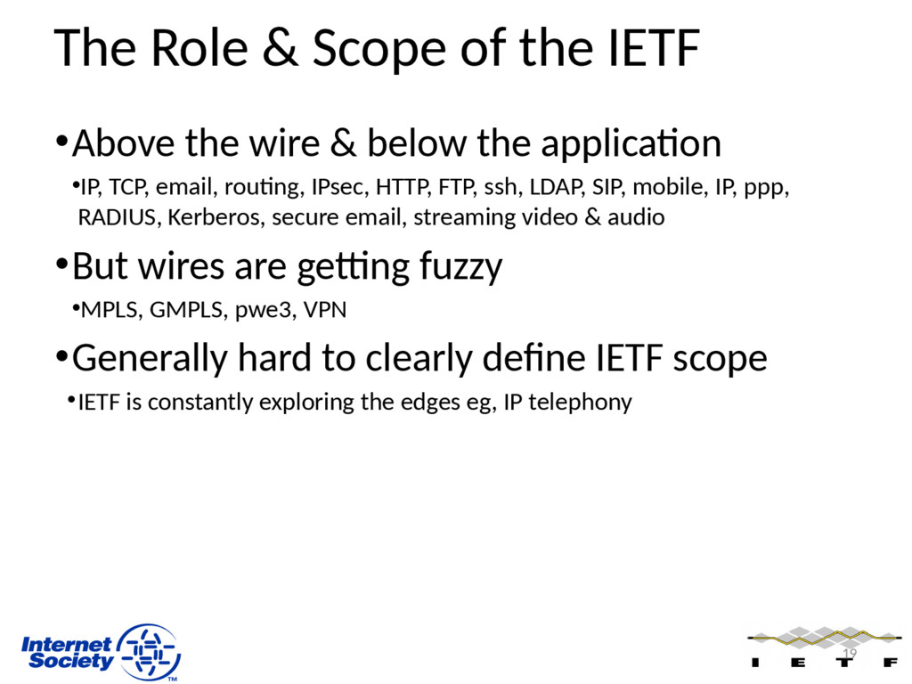 The Role & Scope of the IETF •Above the wire & ...
