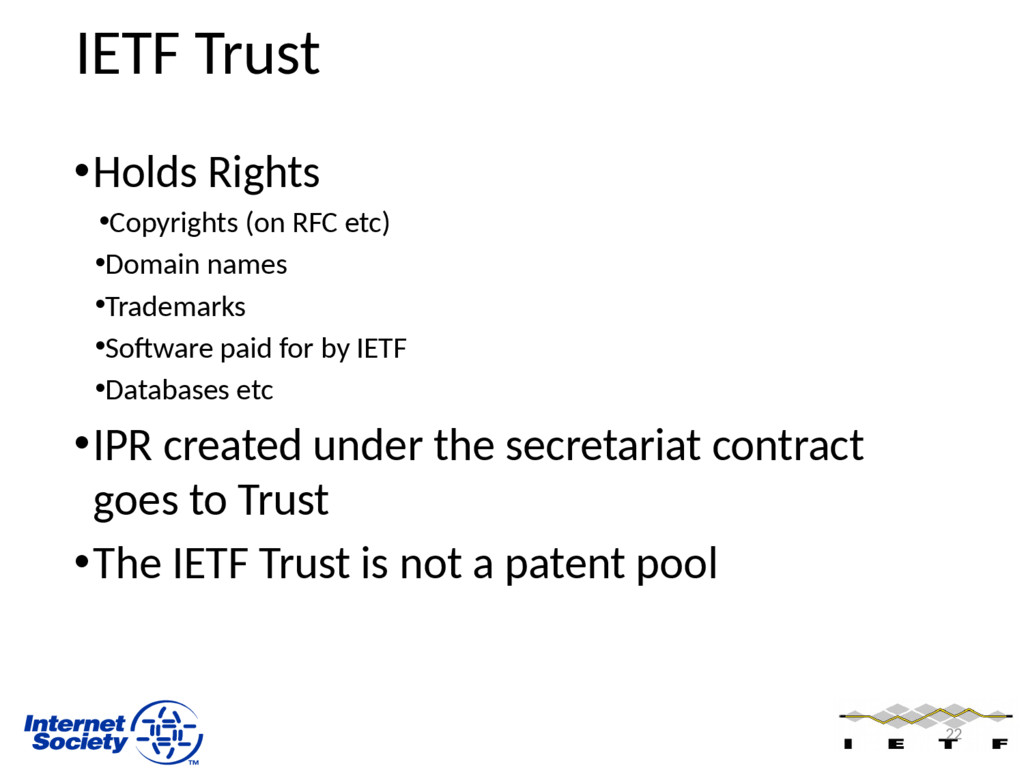 IETF Trust •Holds Rights •Copyrights (on RFC et...