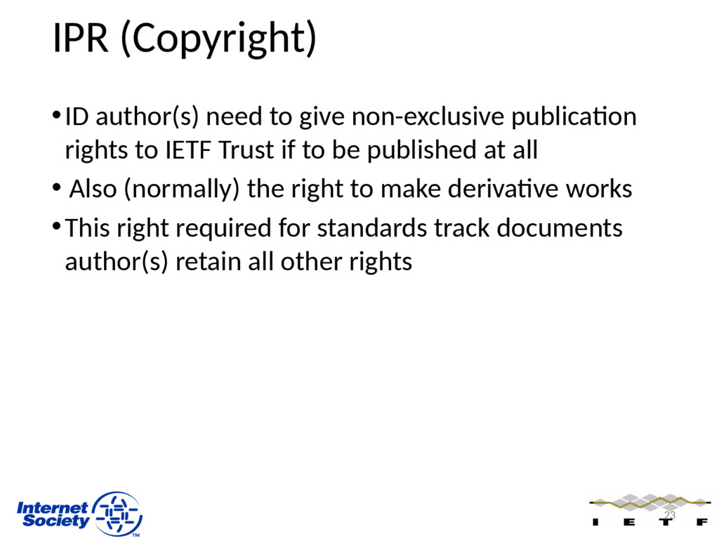 IPR (Copyright) •ID author(s) need to give non-...