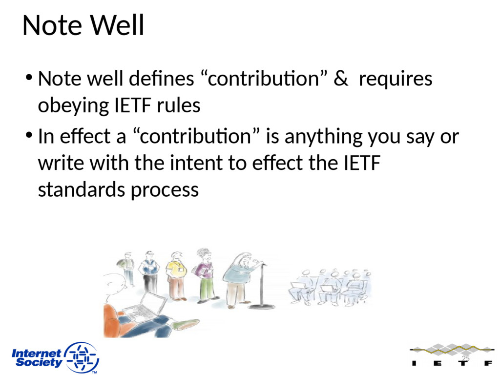 """Note Well • Note well defines """"contribution"""" & ..."""