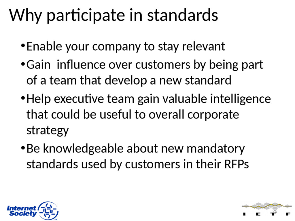 Why participate in standards •Enable your compa...
