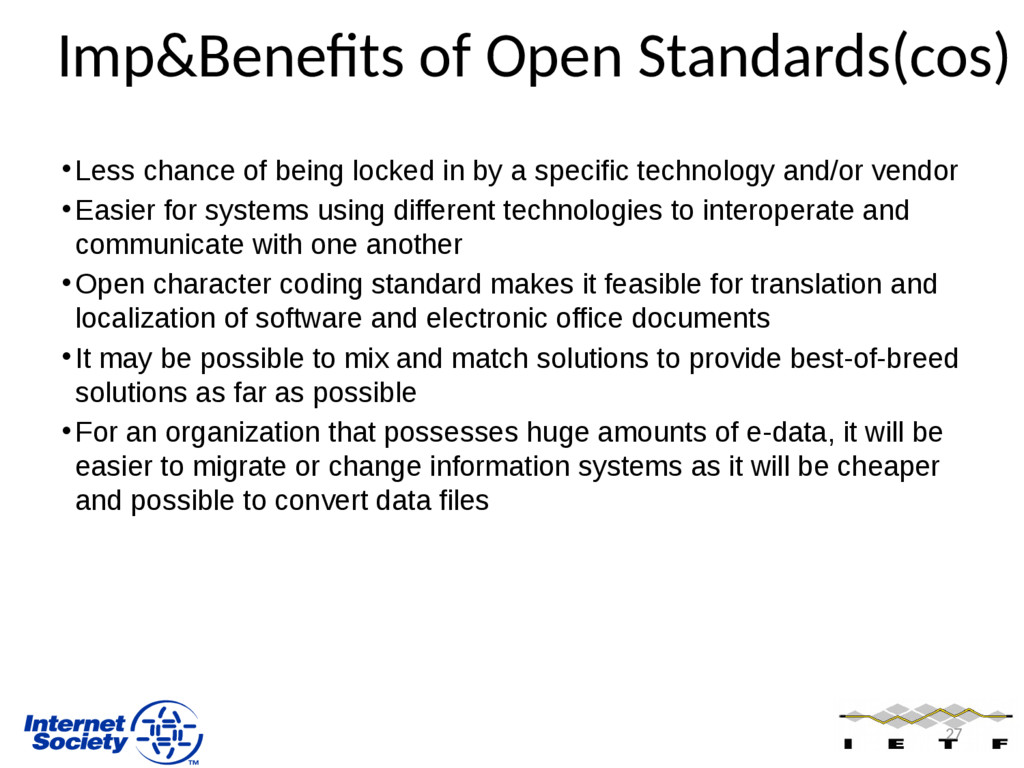 Imp&Benefits of Open Standards(cos) •Less chanc...