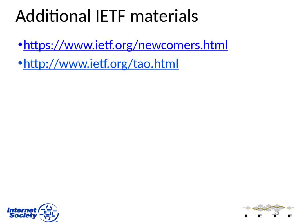 Additional IETF materials •https://www.ietf.org...
