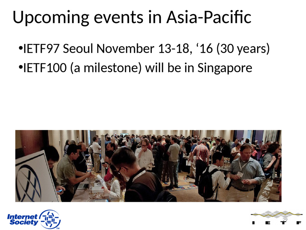 Upcoming events in Asia-Pacific •IETF97 Seoul N...