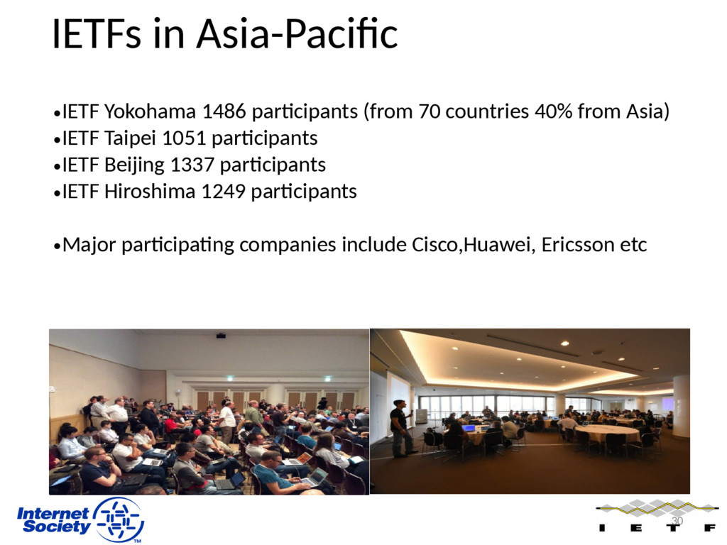 IETFs in Asia-Pacific •IETF Yokohama 1486 parti...