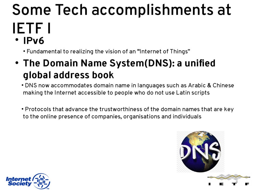 Some Tech accomplishments at IETF I • IPv6 • Fu...