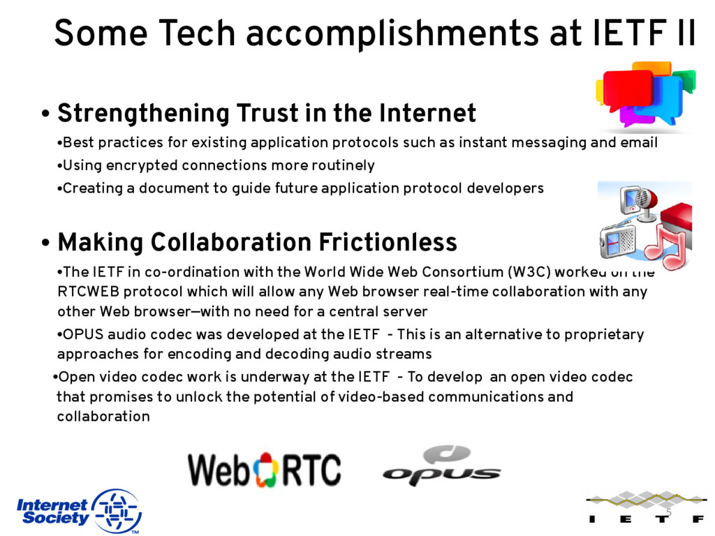 Some Tech accomplishments at IETF II • Strength...