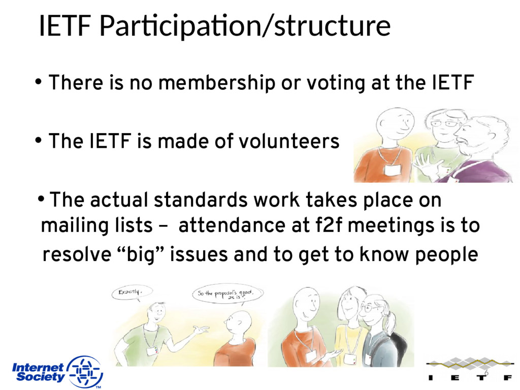 IETF Participation/structure • There is no memb...