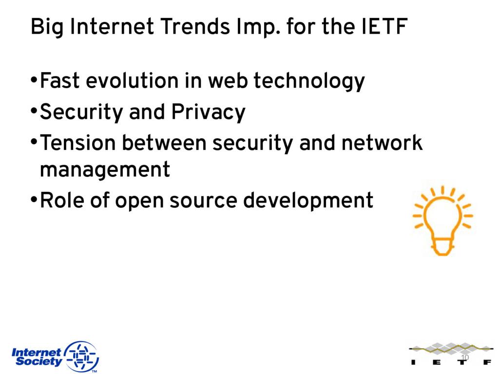 Big Internet Trends Imp. for the IETF •Fast evo...