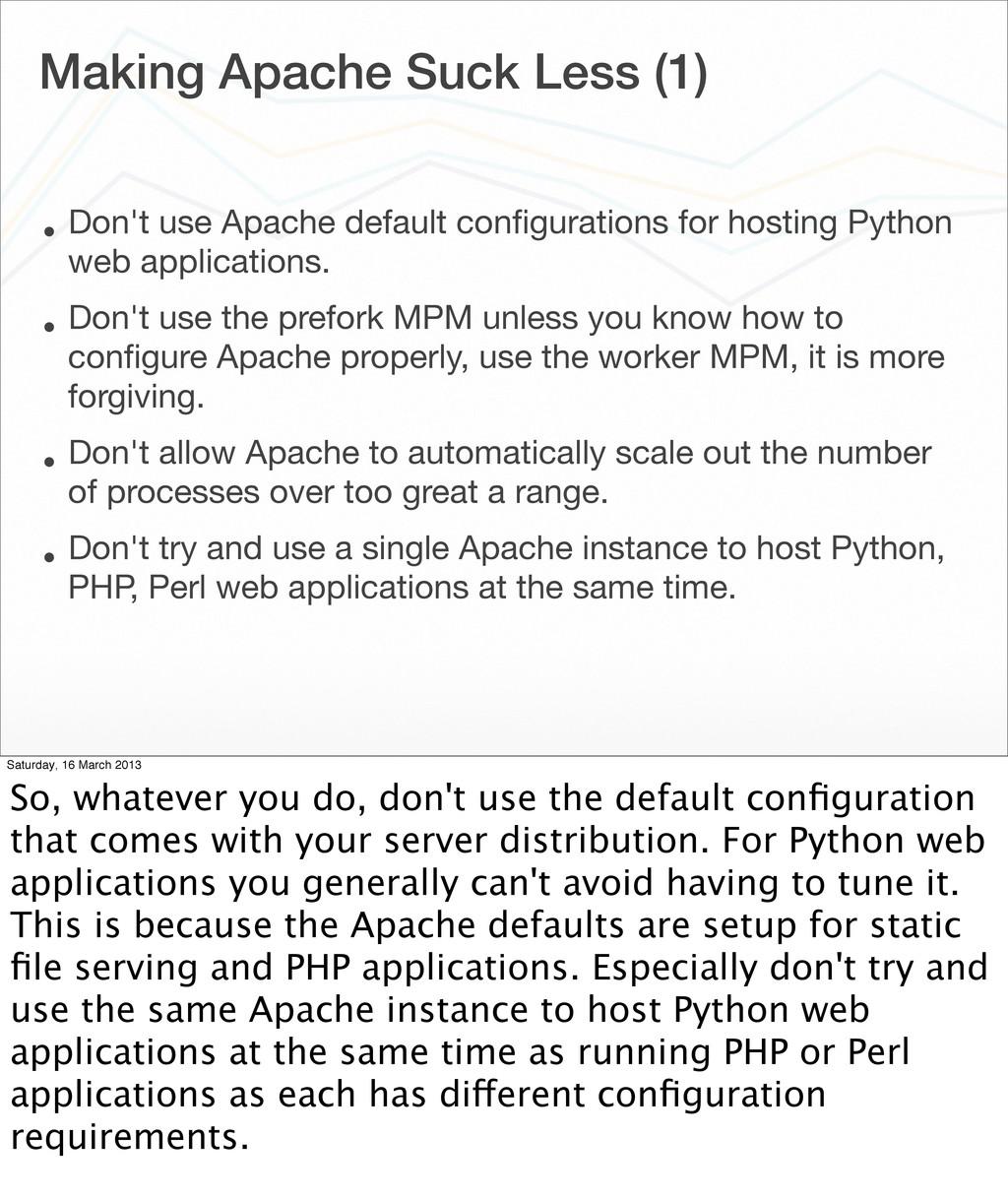 Making Apache Suck Less (1) • Don't use Apache ...