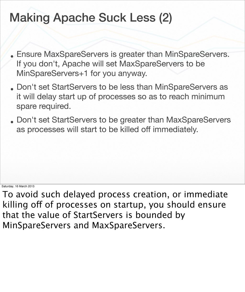 Making Apache Suck Less (2) • Ensure MaxSpareSe...