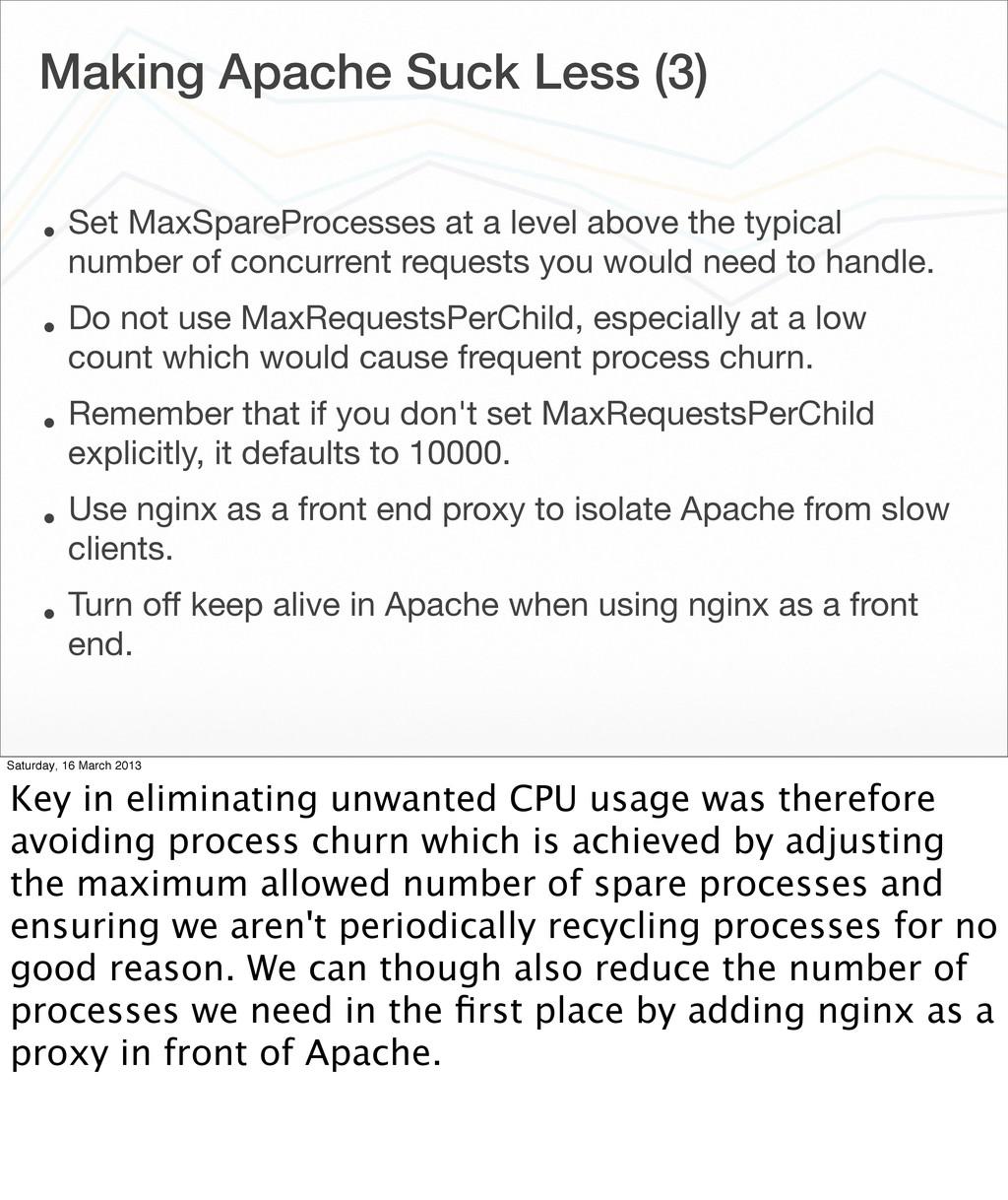 Making Apache Suck Less (3) • Set MaxSpareProce...