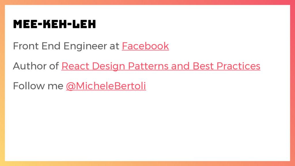 Mee-KeH-LeH Front End Engineer at Facebook Auth...