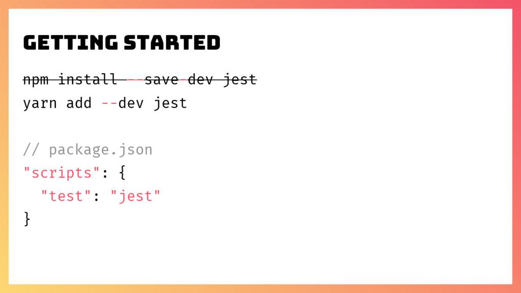 npm install --save-dev jest yarn add --dev jest...