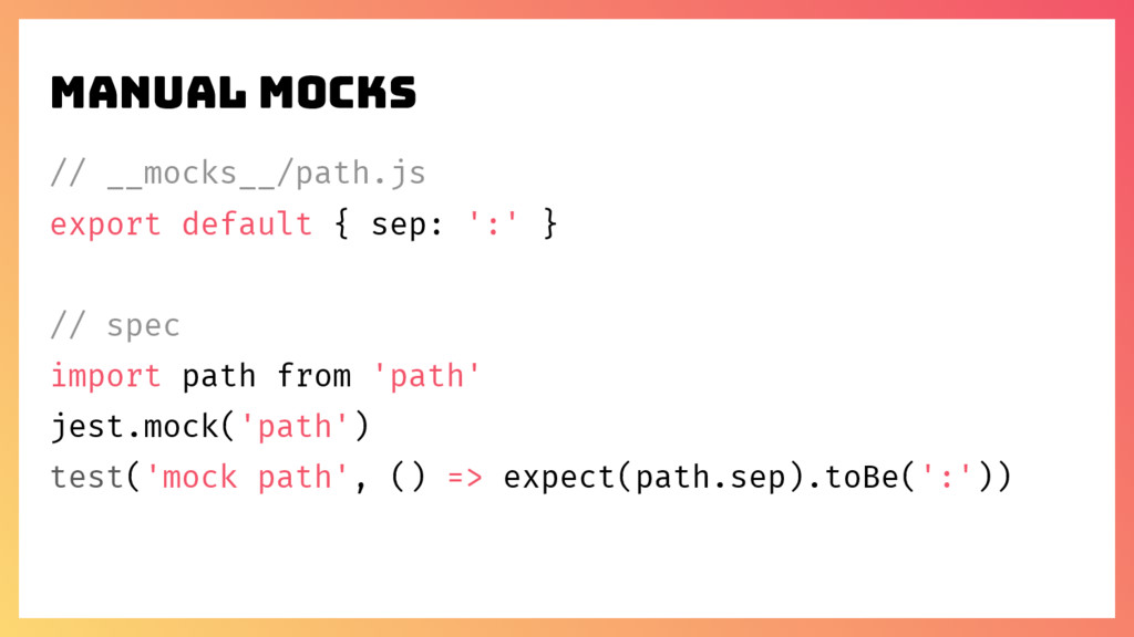 // __mocks__/path.js export default { sep: ':' ...