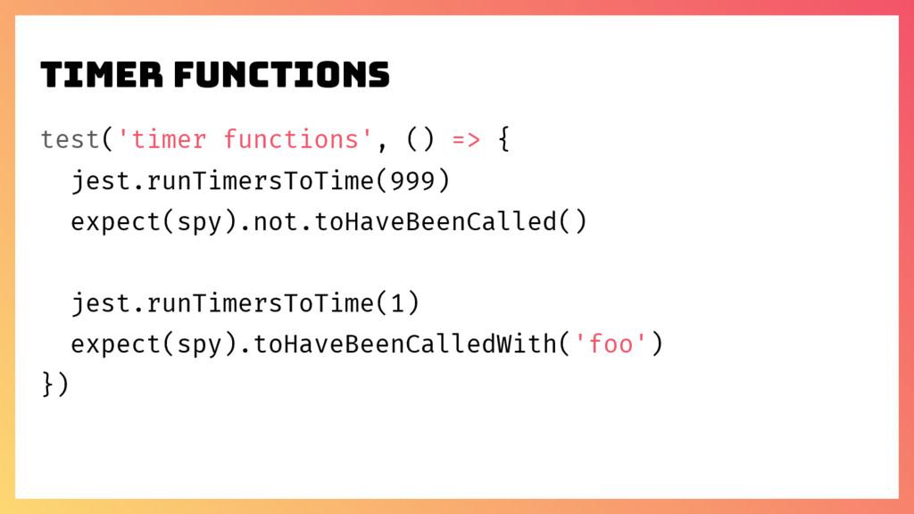 test('timer functions', () => { jest.runTimersT...
