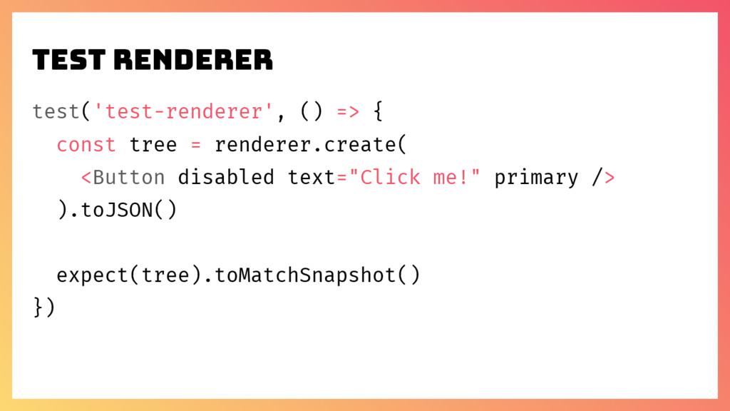 Test renderer test('test-renderer', () => { con...