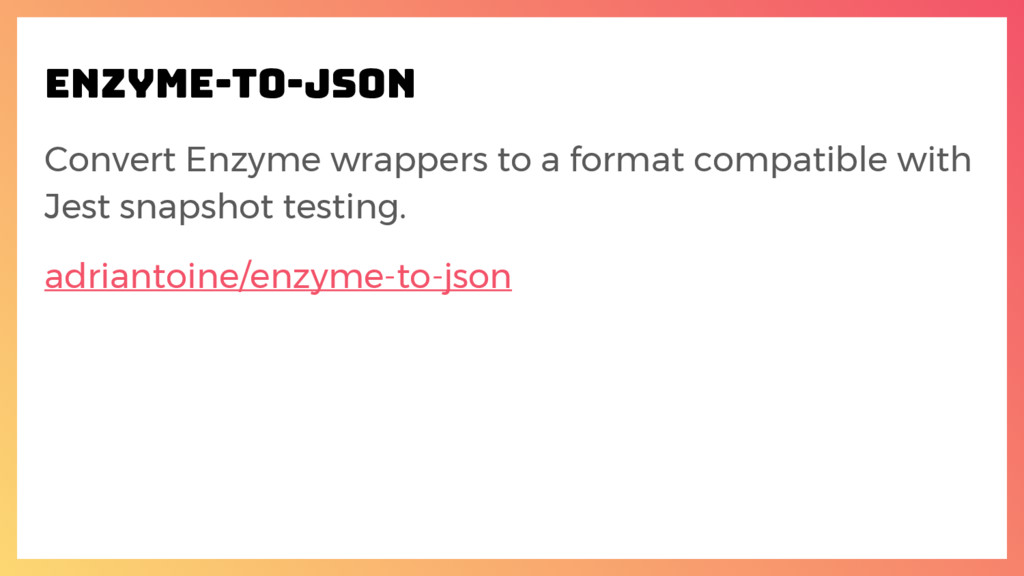 enzyme-to-json Convert Enzyme wrappers to a for...