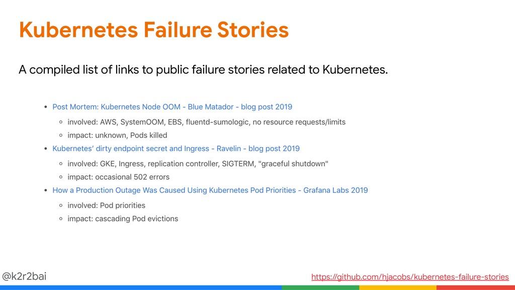 @k2r2bai Kubernetes Failure Stories A compiled ...