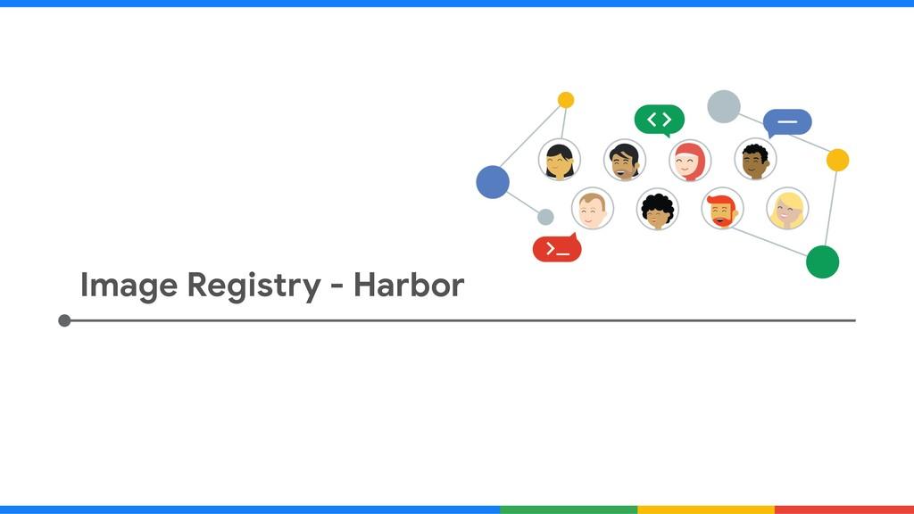 Image Registry - Harbor