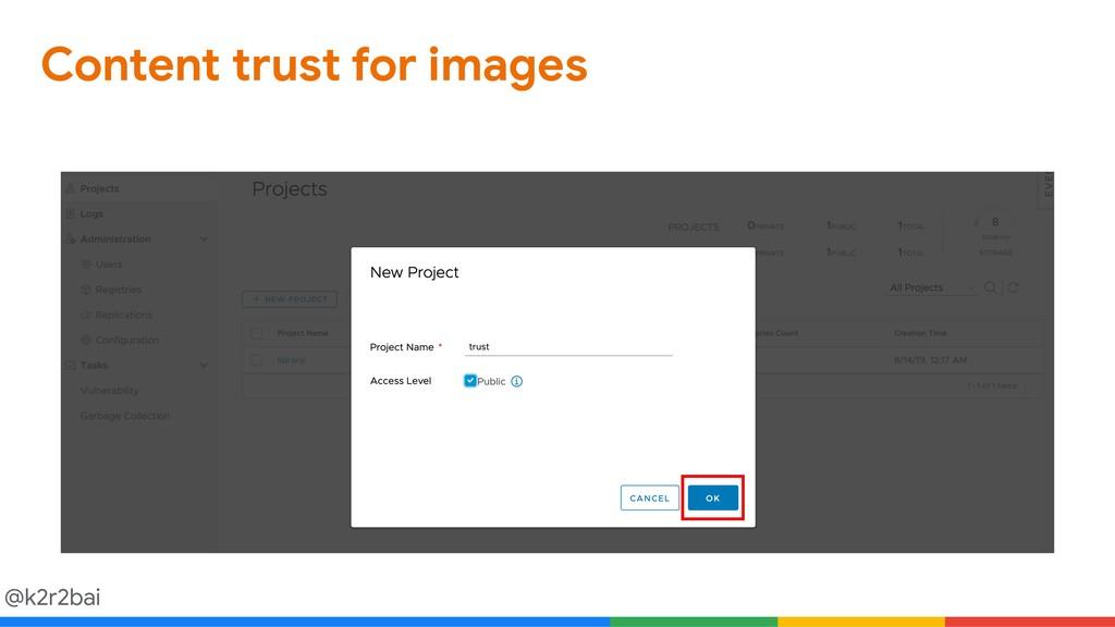 @k2r2bai Content trust for images