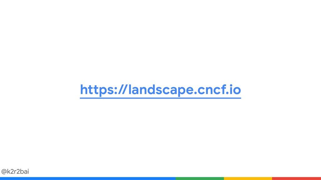 @k2r2bai https://landscape.cncf.io