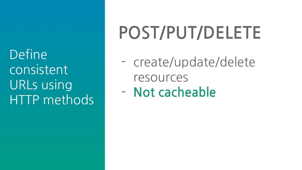 Define consistent URLs using HTTP methods POST/...