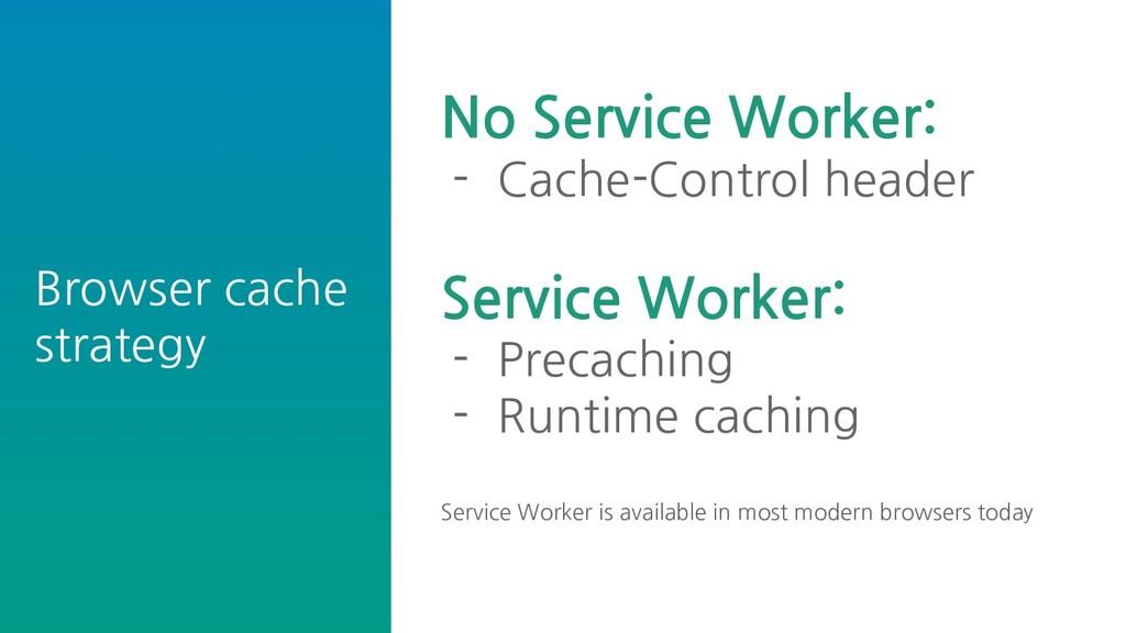 Browser cache strategy No Service Worker: - Cac...