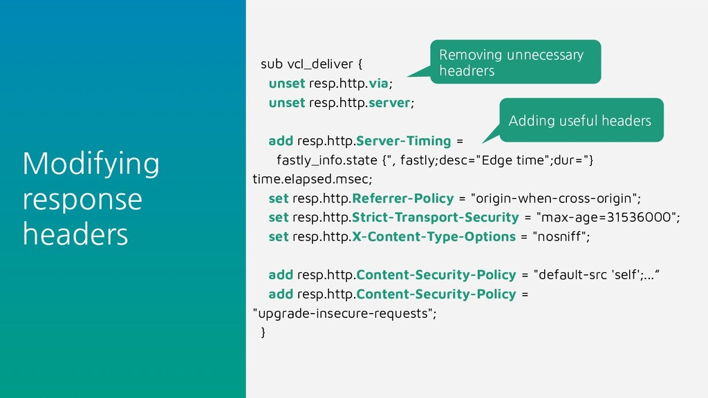 Modifying response headers sub vcl_deliver { un...