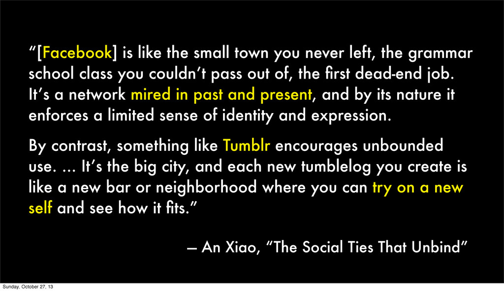 """""""[Facebook] is like the small town you never le..."""