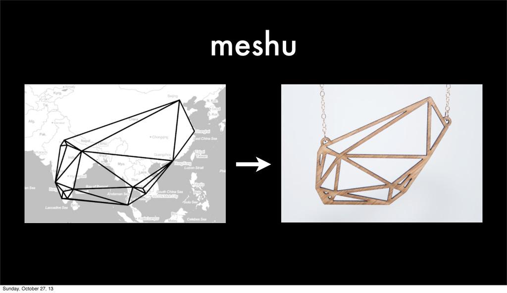 meshu Sunday, October 27, 13