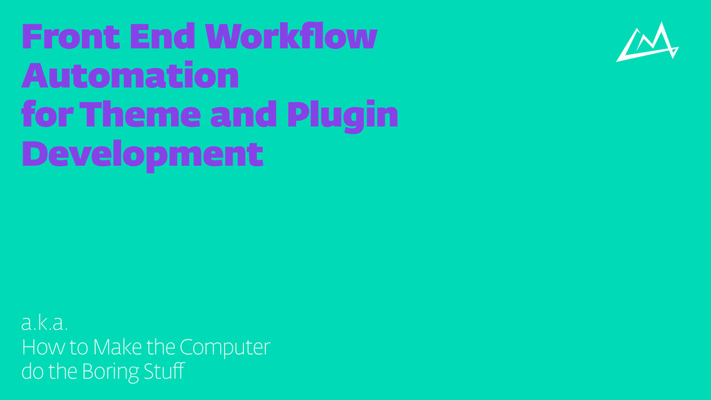 Front End Workflow Automation for Theme and Plu...