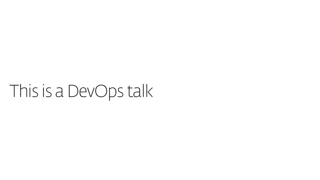 This is a DevOps talk