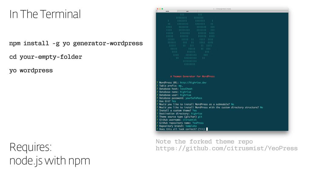 In The Terminal npm install -g yo generator-wor...