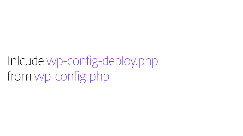Inlcude wp-config-deploy.php from wp-config.php
