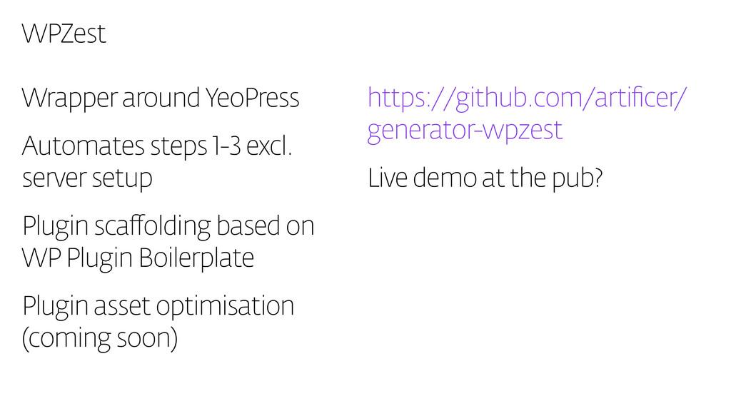 WPZest Wrapper around YeoPress Automates steps ...
